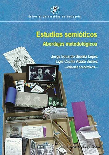 Estudios Semióticos. Abordajes metodológicos   comprar en libreriasiglo.com