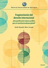 Fragmentación del derecho internacional. ¿Una justificación teórico-jurídica para el constitucionalismo global?