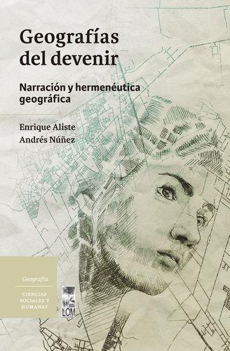 Geografías del devenir. Narración y hermenéutica geográfica   comprar en libreriasiglo.com