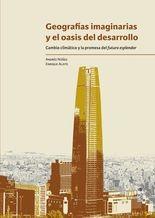 Geografías imaginarias y el oasis del desarrollo. Cambio climático y la promesa del futuro esplendor