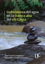 Gobernanza del agua en la cuenca alta del río Cauca
