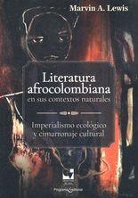 Literatura afrocolombiana en sus contextos naturales. Imperialismo ecológico y cimarronaje cultural