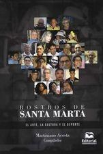 Rostros de Santa Marta. El arte, la cultura y el deporte