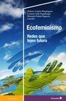 Ecofeminismo. Redes que tejen futuro | comprar en libreriasiglo.com