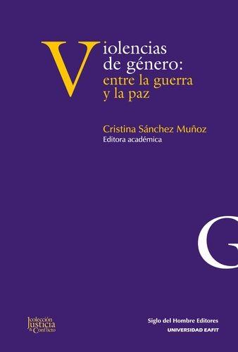 Violencias de género: entre la guerra y la paz | comprar en libreriasiglo.com