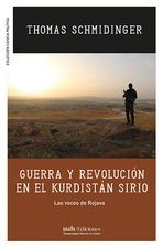 Guerra y revolución en el Kurdistán Sirio. Las vocse de Rojava