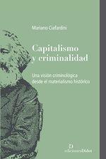 Capitalsimo y criminalidad. Una visión criminológica desde el materialismo histórico