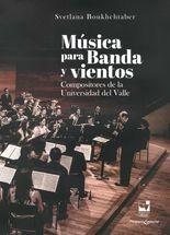 Música para banda y vientos. Compositores de la Universidad del Valle (incluye DVD1 + DVD2)