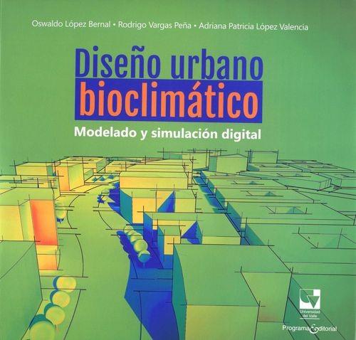 Diseño urbano bioclimático. Modelado y simulación digital | comprar en libreriasiglo.com