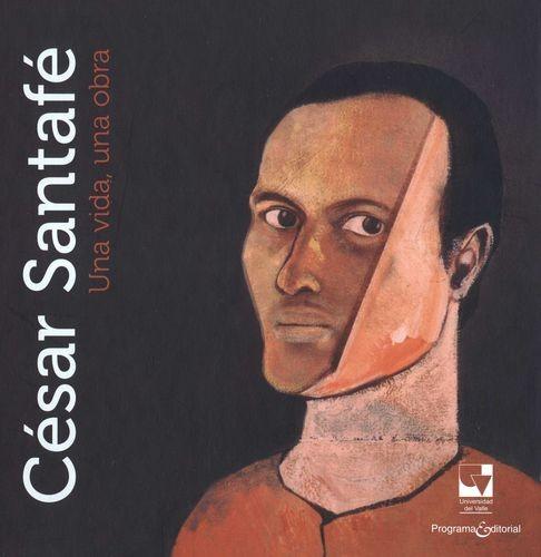 César Santafé. Una vida,...
