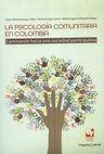 La Psicología comunitaria en Colombia. Caminando hacia una sociedad participativa   comprar en libreriasiglo.com