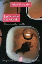 Japón desde una capsula. Robótica, virtualidad y sexualidad