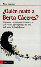 ¿Quién mató a Berta Cáceres? Empresas, escuadrones de la muerte y la batalla por el planeta de un defensora de los indígenas