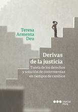 Derivas de la jsuticia. Tutela de los derechos y solución de controversias en tiempos de cambios