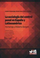 Sociología del control penal en España y Latinoamérica. Homenaje a Roberto Bergalli, La