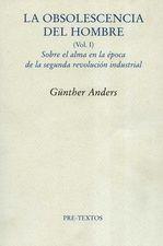 Obsolescencia del hombre. (Vol.I) Sobre el alma en la época de la segunda revolución industrial, La