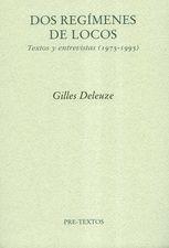 Dos regímenes de locos. Textos y entrevistas (1975-1995)