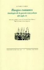 Rasgos comunes. Antología de la poesía venezolana del siglo XX