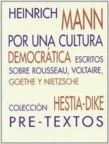 Por una cultura democrática. Escritos sobre Rousseau, Voltaire, Goethe y Nietzsche introducción de José L. Villacañas