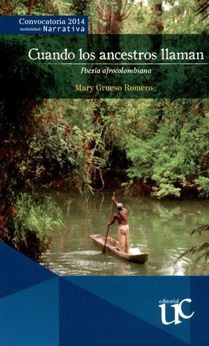 Cuando los ancestros llaman. Poesía afrocolombiana | comprar en libreriasiglo.com