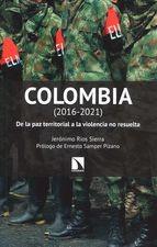 Colombia (2016-2021). De la paz territorial a la violencia no resuelta