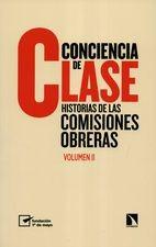 Conciencia de clase. Historias de las comisiones obreras. Volumen II