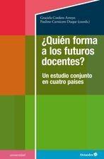 ¿Quién forma a los futuros docentes? Un estudio conjunto en cuatro países