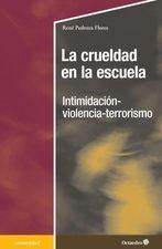 Crueldad en la escuela. Intimidación-violencia-terrorismo, La