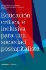 Educación crítica e inclusiva para una sociedad poscapitalista | comprar en libreriasiglo.com