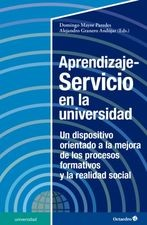Aprendizaje-Servicio en la universidad. Un dispositivo orientado a la mejora de los procesos formativos y la realidad social