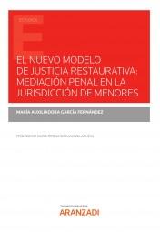 El nuevo modelo de justicia restaurativa: mediación penal en la jurisdicción de menores