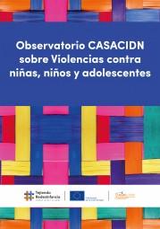Observatorio CASACIDN sobre Violencias contra niñas, niños y adolescentes