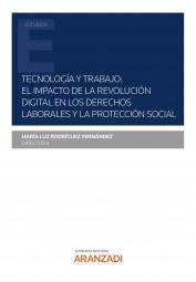 Tecnología y Trabajo: el impacto de la revolución digital en los derechos laborales y la protección social