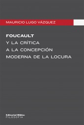 Foucault y la crítica a la concepción moderna de la locura