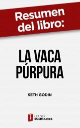 "Resumen del libro ""La vaca púrpura"" de Seth Godin"