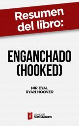 """Resumen del libro """"Enganchado (Hooked)"""" de Nir Eyal"""