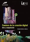 Caminos de la creación digital