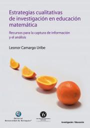 Estrategias cualitativas de investigación en educación matemática