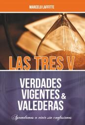 Las tres V: Verdades Vigentes y Valederas