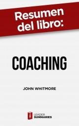 "Resumen del libro ""Coaching"" de John Whitmore"