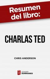 """Resumen del libro """"Charlas TED"""" de Chris Anderson"""