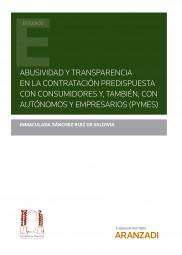 Abusividad y transparencia en la contratación predispuesta con consumidores y, también, con autónomos y empresarios (Pymes)