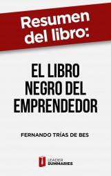 """Resumen del libro """"El libro negro del emprendedor"""" de Fernando Trías de Bes"""