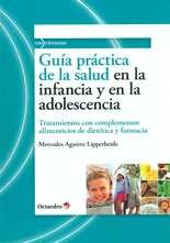 Guía práctica de la salud en la infancia y en la adolescencia. Tratamientos con complementos alimenticios de dietética y farmacia