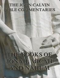 John Calvin's Commentaries On Jonah, Micah, Nahum