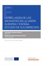 La inclusión de los migrantes en la Unión Europea y España. Estudio de sus derechos.