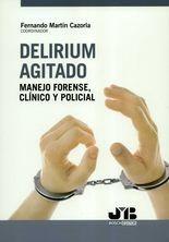 Delirium agitado. Manejo forense, clíncio y policial