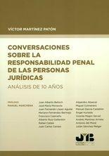 Conversaciones sobre la responsabilidad penal de las personas jurídicas. Análisis de 10 años