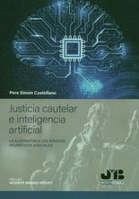 Justicia cautelar e inteligencia artificial. La alternativa a los atávicos hurísticos judiciales