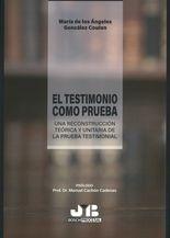 Testimonio como prueba. Una reconstrucción teórica y unitaria de la prueba testimonial, El